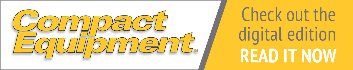 Compact Equipment: Check out the digital edition. Read it now.