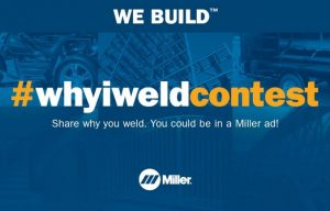 Miller Launches #whyiweldcontest to Celebrate Dedicated Welders