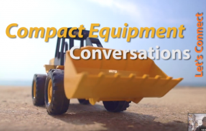 Compact Equipment Conversations: Our New Video Series Highlights Awesome Iron like John Deere's new 333G SmartGrade Compact Track Loader