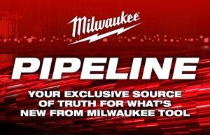 Milwaukee Tool Announces 'The Milwaukee PIPELINE,'  a Virtual New Product Series
